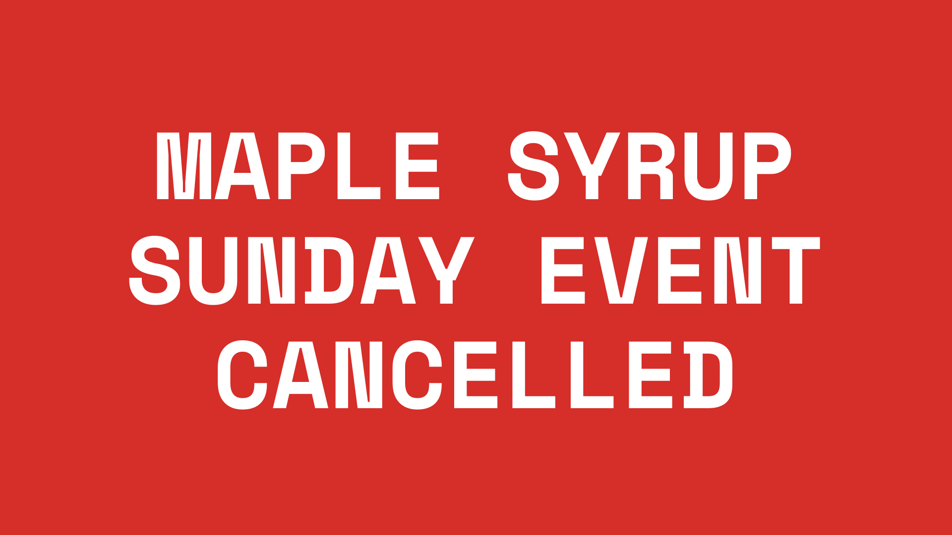 Maple Syrup Sunday Event Cancelled